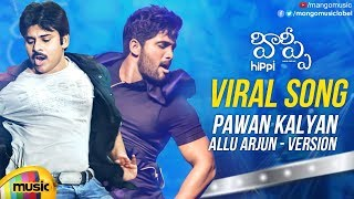 Viral Song PAWAN KALYAN & ALLU ARJUN Version | HIPPI Movie | Kartikeya | Digangana | Mango Music - MANGOMUSIC