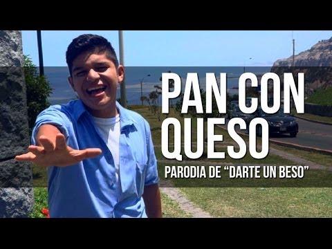PAN CON QUESO (PARODIA DARTE UN BESO)   BUKANO
