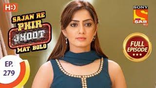 Sajan Re Phir Jhoot Mat Bolo - Ep 279 - Full Episode - 21st June, 2018 - SABTV