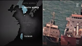 Smuggling Oil to North Korea on the High Seas | NYT News - THENEWYORKTIMES