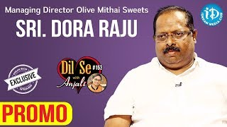Olive Mithai Sweets MD Sri.Dora Raju Exclusive Interview - Promo || Dil Se With Anjali #153 - IDREAMMOVIES