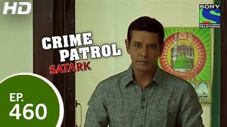 Crime Patrol : Episode 461 - 18th January 2015