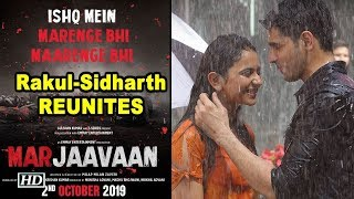 Rakul Preet & Sidharth Malhotra REUNITES for 'MARJAAVAAN' - BOLLYWOODCOUNTRY