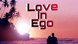 Love In Ego   Telugu short film - YOUTUBE