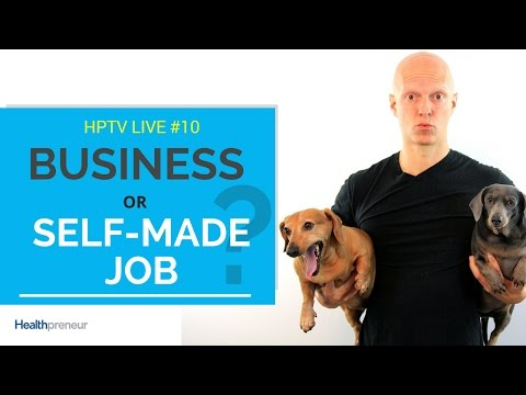 Do You Really Have a Business (or a Self-Made Job)? | HPTV Live Ep. 10