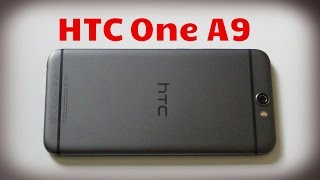 HTC One A9. Честный обзор / от Арстайл /