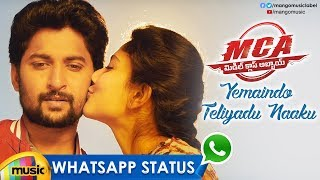 Best WhatsApp Status Video | Yemaindo Teliyadu Naaku Video Song | MCA Movie | Nani | Sai Pallavi - MANGOMUSIC