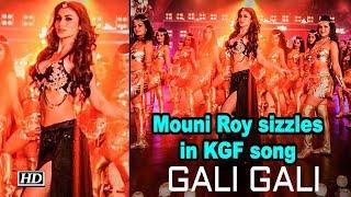 Mouni Roy sizzles in KGF song 'Gali Gali' - IANSINDIA