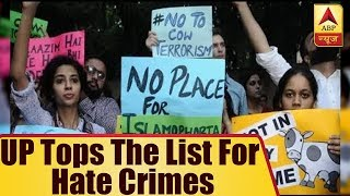 100 Hate Crimes in Last Six Months, Uttar Pradesh Tops The List - ABPNEWSTV