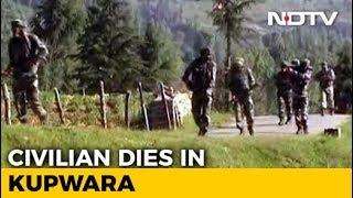 Civilian Killed Allegedly In Army Firing In Kashmir's Kupwara - NDTV