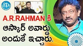 Director Ram Gopal Varma About A R Rahman Oscar Winning | Ramuism 2nd Dose - IDREAMMOVIES