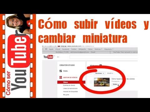 Cómo subir vídeos, borrarlos y cambiar miniaturas