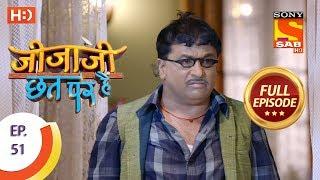 Jijaji Chhat Per Hai - Ep 51 - Full Episode - 20th March, 2018 - SABTV