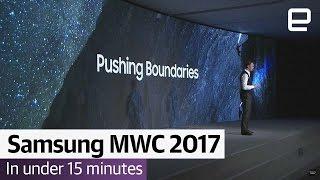 Samsung MWC 2017 in Under 15 Minutes - ENGADGET