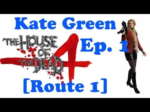 The House Of The Dead 4 Chapter 1 - Escape [Route 1] (2P - Kate Green)