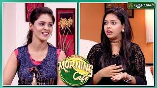 Morning Cafe – Breakfast Show for Women 15-05-2017  PuthuYugam TV Show
