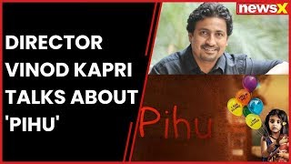 Director Vinod Kapri talks about 'Pihu' | EDM - NEWSXLIVE