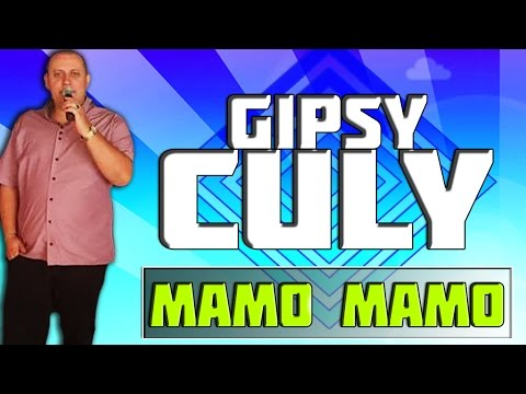 Gipsy Culy - Mamo Mamo