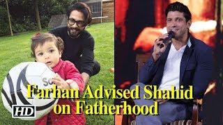 Shahid Took Advice from Farhan on FatherHood - IANSINDIA