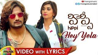 Hey Yela Video Song With Lyrics | Hippi Movie Songs | Kartikeya | Digangana Suryavanshi | MangoMusic - MANGOMUSIC