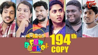 Fun Bucket | 194th Episode | Funny Videos | Telugu Comedy Web Series | Harsha Annavarapu | TeluguOne - TELUGUONE
