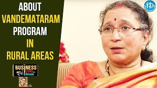 Ramadevi About Vandemataram Program In Rural Areas - Ramadevi || Business Icons With iDream - IDREAMMOVIES
