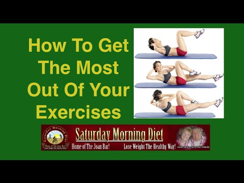 How To Get The Most Out  Of Your Exercises