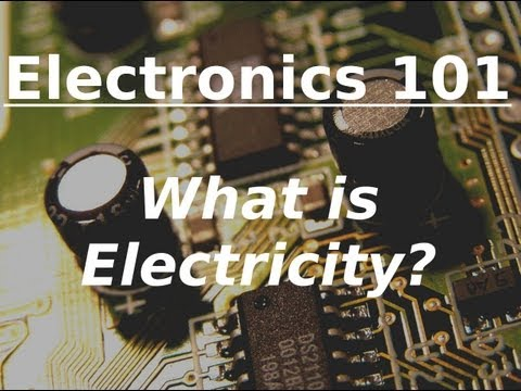 Electronics 101: What is electricity?