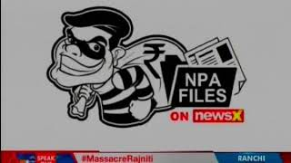 NPA files on NewsX: Infotech Pvt Ltd. owes State Bank of India 9 crore rupees - NEWSXLIVE