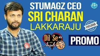 Stumagz CEO Sri Charan Lakkaraju Exclusive Interview - Promo || Dil Se With Anjali #51 - IDREAMMOVIES