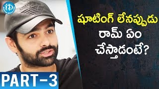 Actor Ram Pothineni Exclusive Interview - Part #3 || Talking Movies With iDream - IDREAMMOVIES