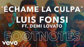"Luis Fonsi - ""Échame La Culpa"" Footnotes - VEVO"