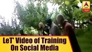 LeT terrorists' video of training surfaces on social media - ABPNEWSTV