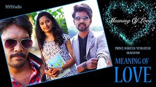 Meaning of Love Telugu Short Film   2018 Latest Telugu Short Films   Sudheer   Nivi Studio - YOUTUBE