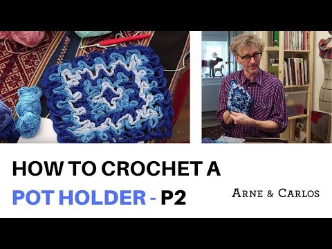 How to crochet a pot holder by ARNE & CARLOS Part 2.