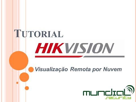 Tutorial Hikvision - Acesso remoto por nuvem - Mundial Security
