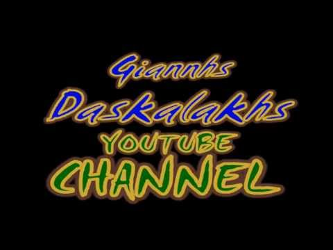Giannhs Daskalakhs YouTube CHANNEL HD VIDEO 1080p