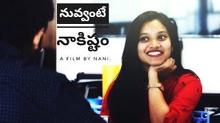 Nuvvante Nakistam - Telugu Love Short Film 2017 - YOUTUBE