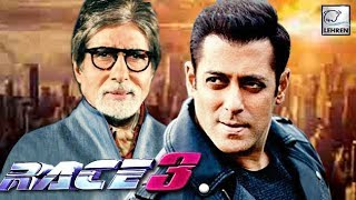 Salman Khan & Amitabh Bachchan To Come Together In RACE 3? | LehrenTV