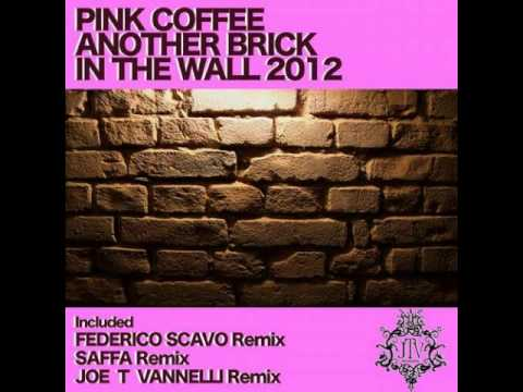 Pink Coffee - Another Brick In The Wall 2012 (Joe T Vannelli Remix)