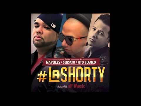 LA SHORTY - Napoles feat. Sensato & Fito Blanko (prod by: sP Music)