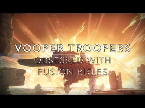 VOOPER TROOPERS: Obsessed With Fusion Rifles ~ A Montage by ClarkeFishing