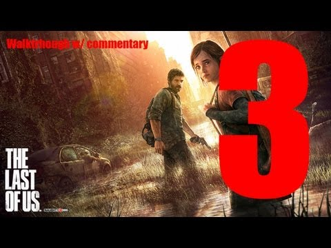 The Last of Us - Walkthrough w/ Commentary - Part 3 [HD]