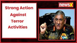 General Bipin Rawat will act strongly against Pak-Sponsored terror activities - NEWSXLIVE