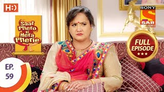 Saat Phero Ki Hera Pherie - Ep 59 - Full Episode - 18th May, 2018 - SABTV