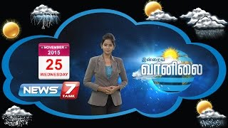 Weather Forecast 25-11-2015 – News7 Tamil Show