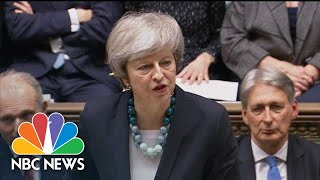 British PM Theresa May Explains Reasons For Brexit Vote Postponement | NBC News - NBCNEWS