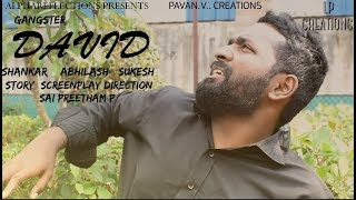GANGSTER DAVID | latest telugu short film  2019//SHANKAR/ABHILASH/SUKESH/ SAI PREETHAM.P - YOUTUBE