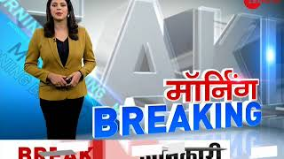 Morning Breaking: Watch top News stories of the day - ZEENEWS