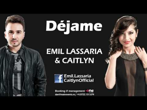 Emil Lassaria & Caitlyn - Dejame